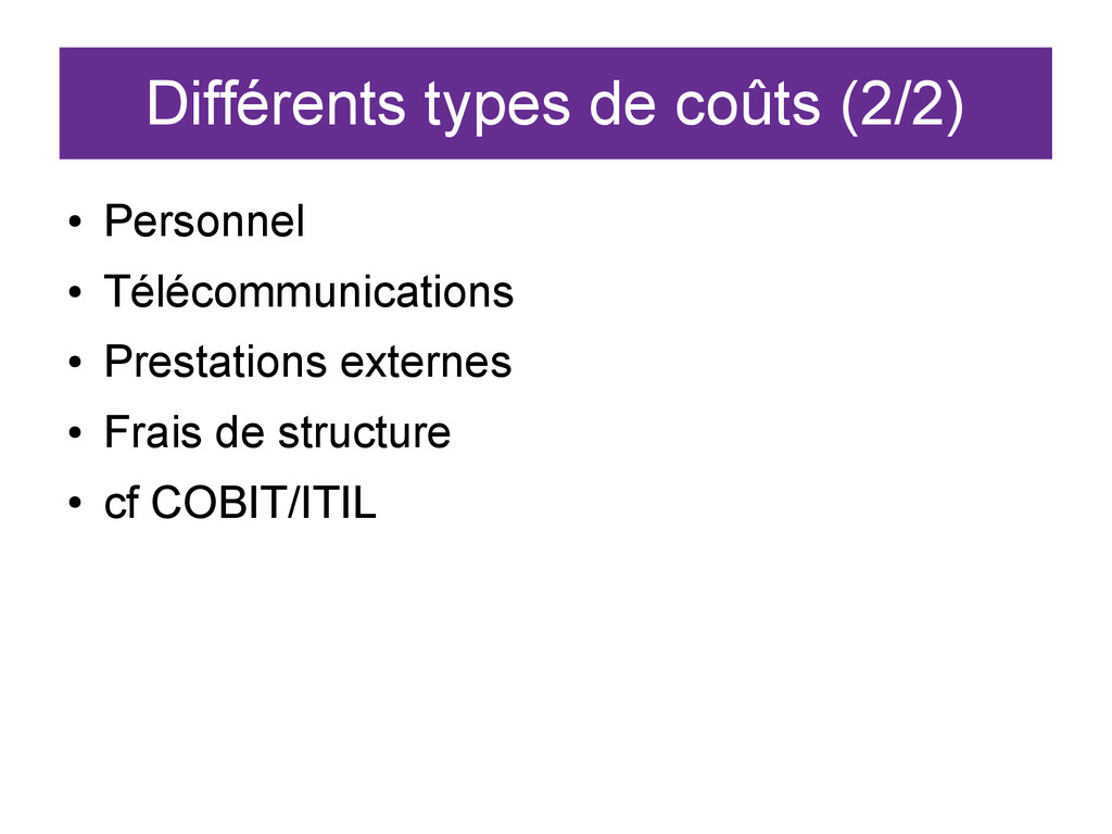 Différents types de coûts (2/2) ● Personnel ● T...