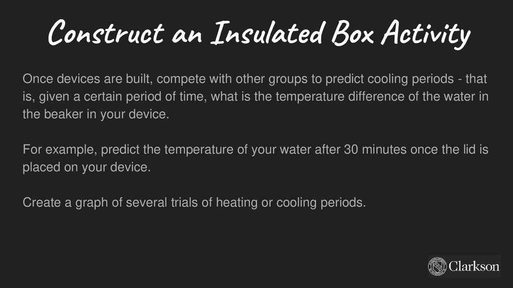 Construct an Insulated Box Activity Once device...