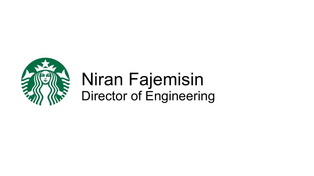 Niran Fajemisin Director of Engineering