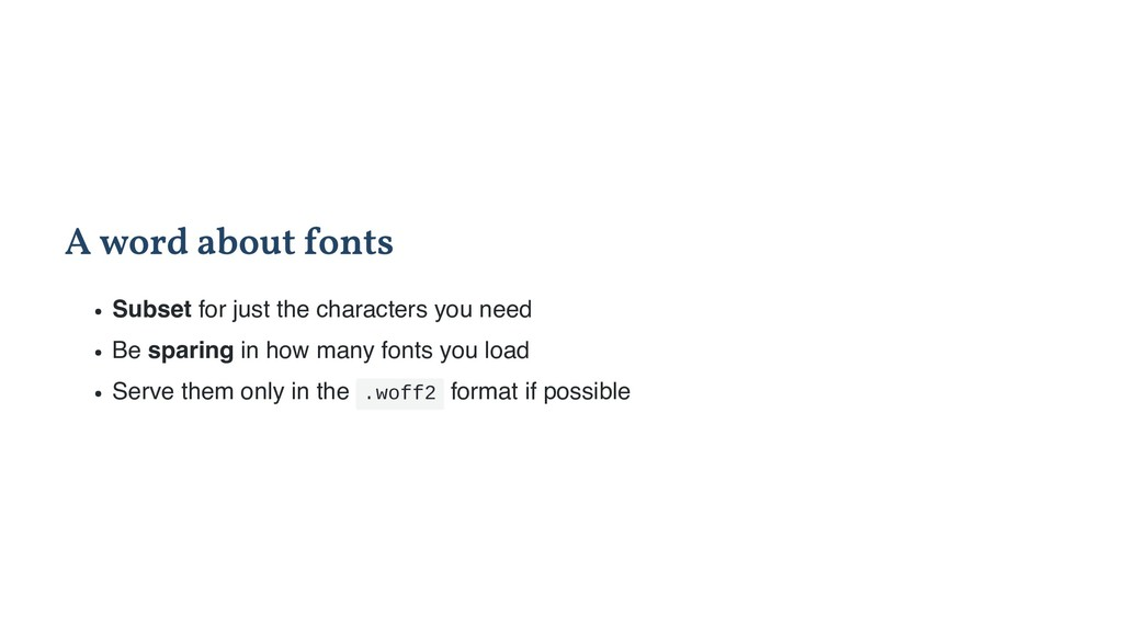 A word about fonts Subset for just the characte...