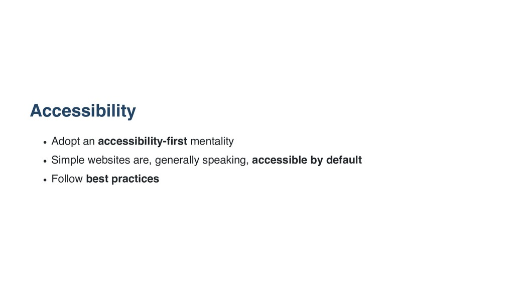 Accessibility Adopt an accessibility-first ment...