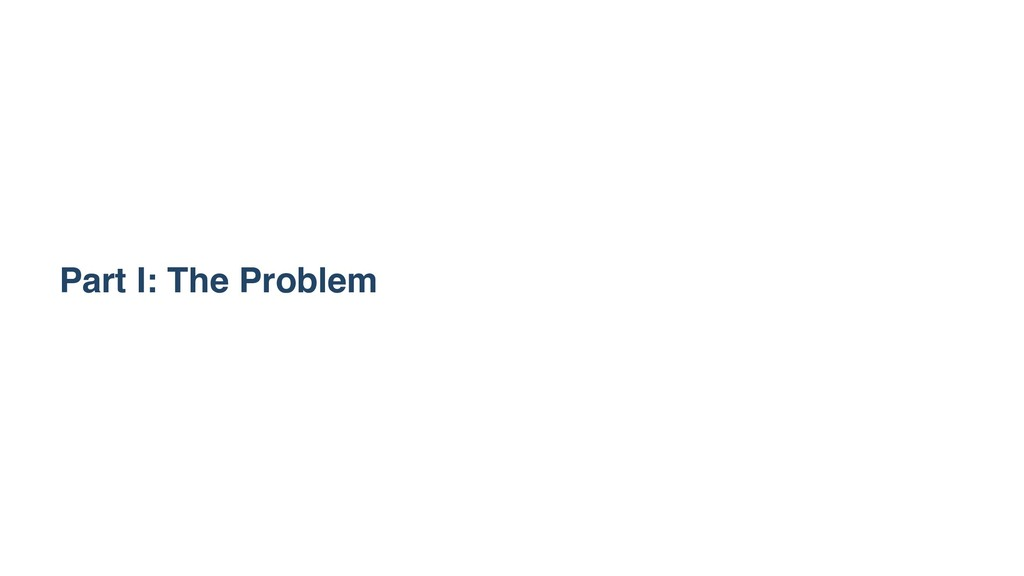 Part I: The Problem