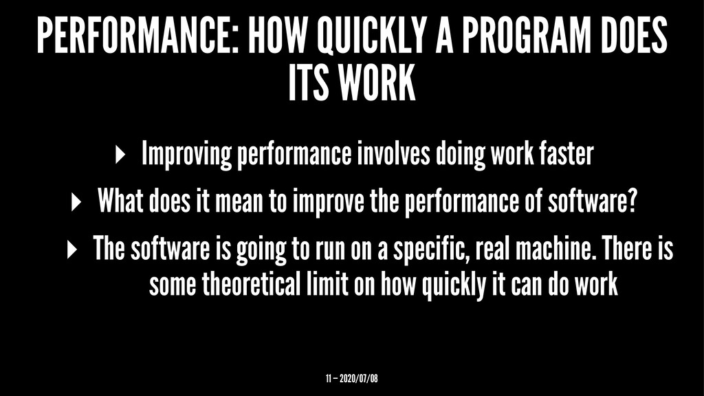 PERFORMANCE: HOW QUICKLY A PROGRAM DOES ITS WOR...