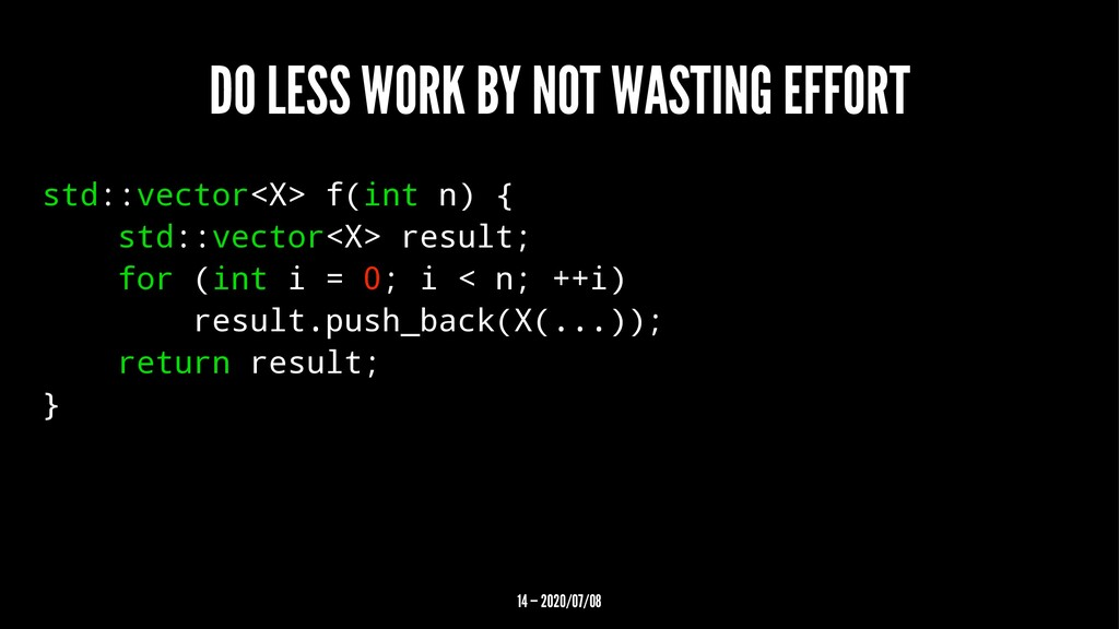 DO LESS WORK BY NOT WASTING EFFORT std::vector<...