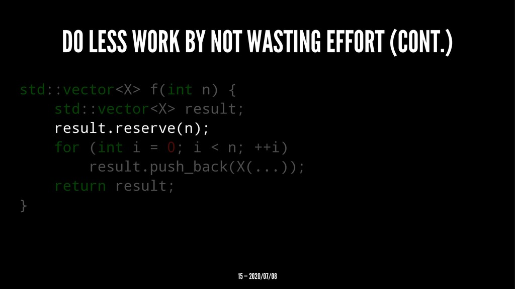 DO LESS WORK BY NOT WASTING EFFORT (CONT.) std:...