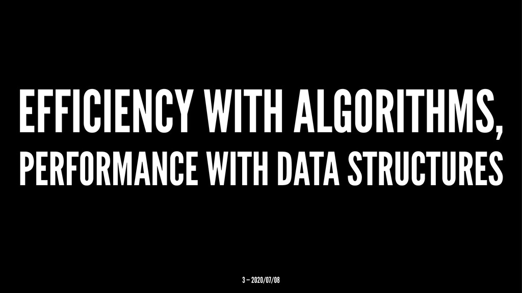 EFFICIENCY WITH ALGORITHMS, PERFORMANCE WITH DA...