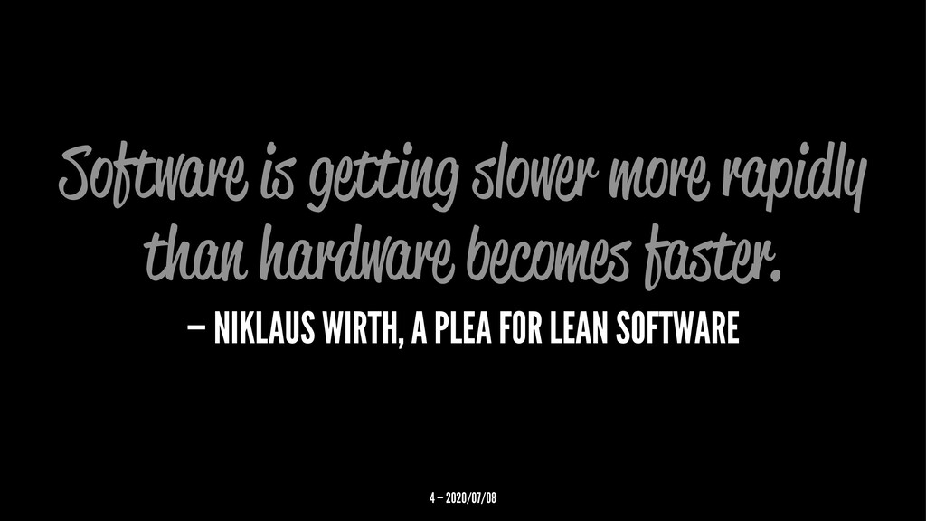 Software is ge ing slower more rapidly than har...