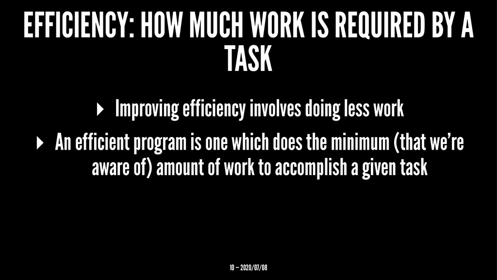 EFFICIENCY: HOW MUCH WORK IS REQUIRED BY A TASK...