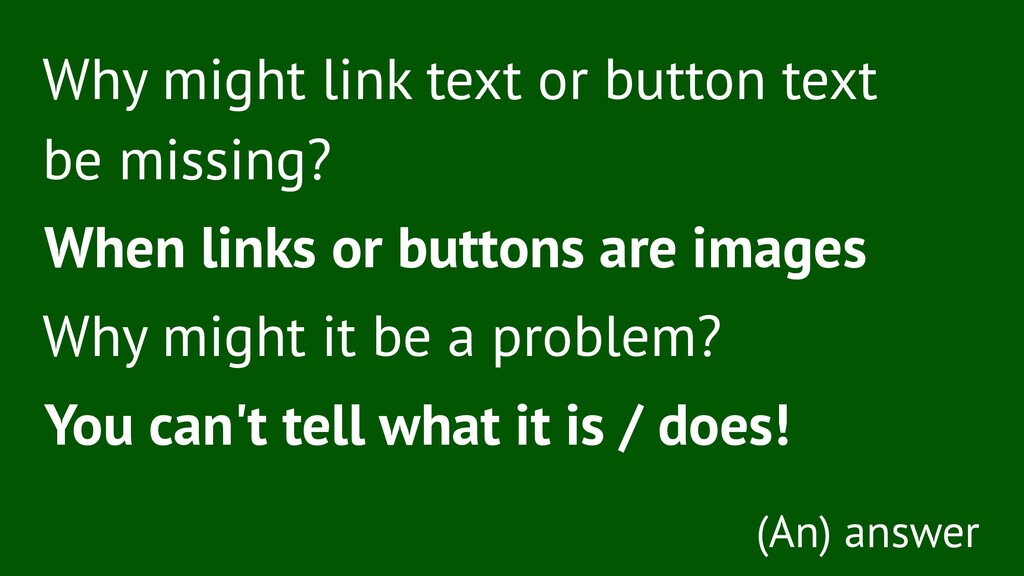 Why might link text or button text be missing? ...