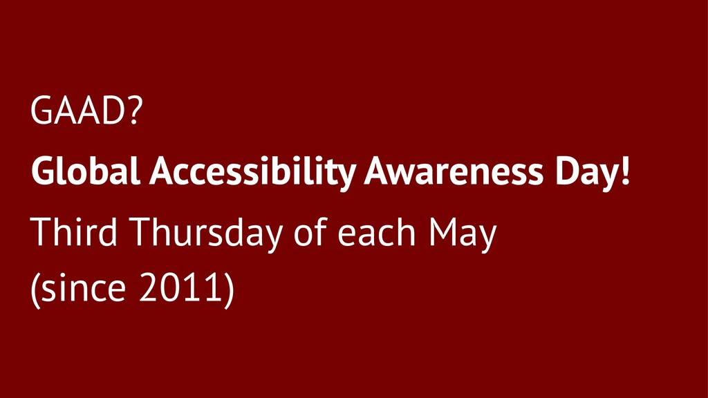GAAD? Global Accessibility Awareness Day! Third...