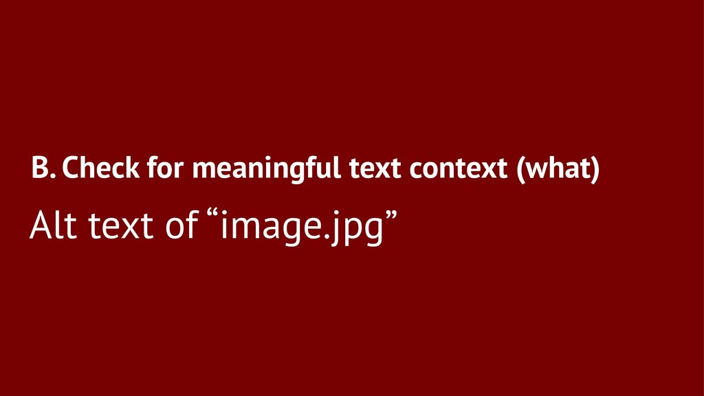 B. Check for meaningful text context (what) Alt...
