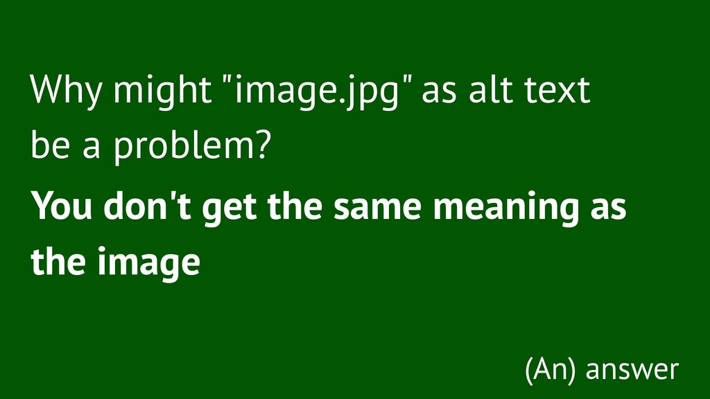 """Why might """"image.jpg"""" as alt text be a problem?..."""