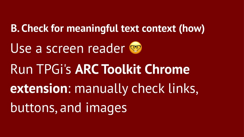B. Check for meaningful text context (how) Use ...