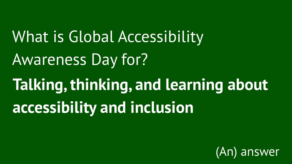 What is Global Accessibility Awareness Day for?...