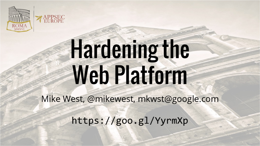 Mike West, @mikewest, mkwst@google.com https://...