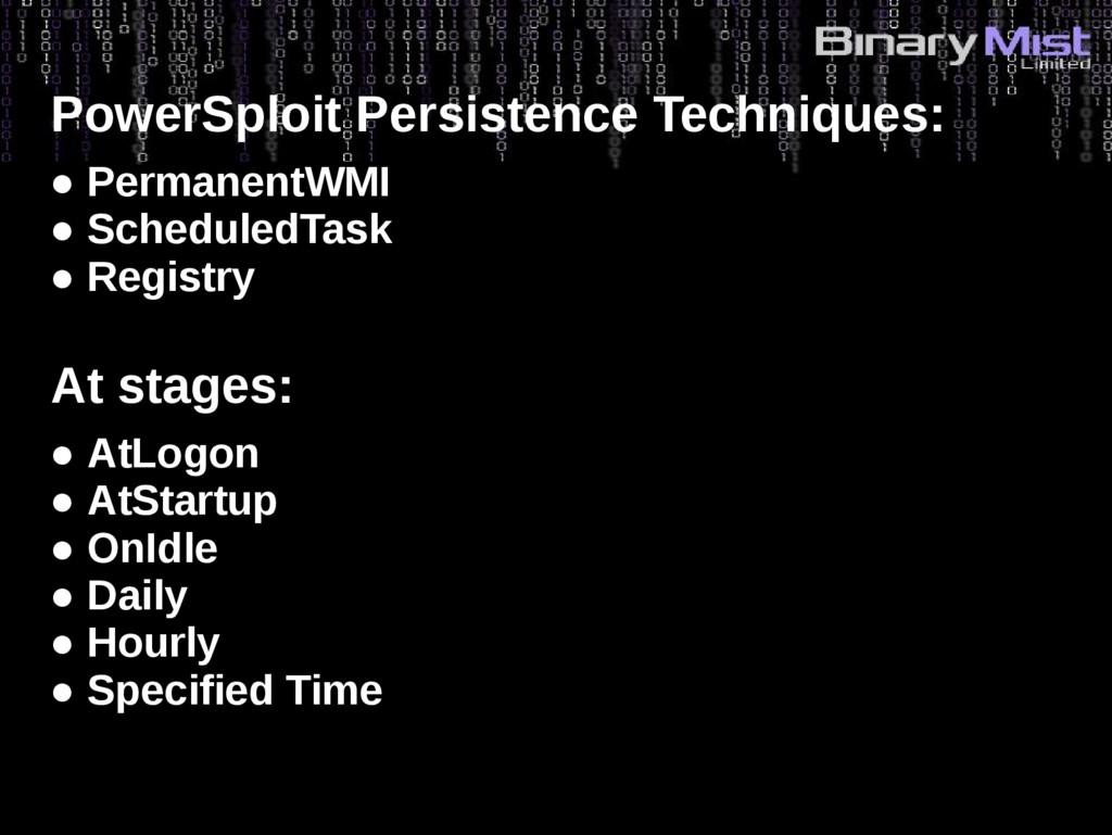 PowerSploit Persistence Techniques: ● Permanent...