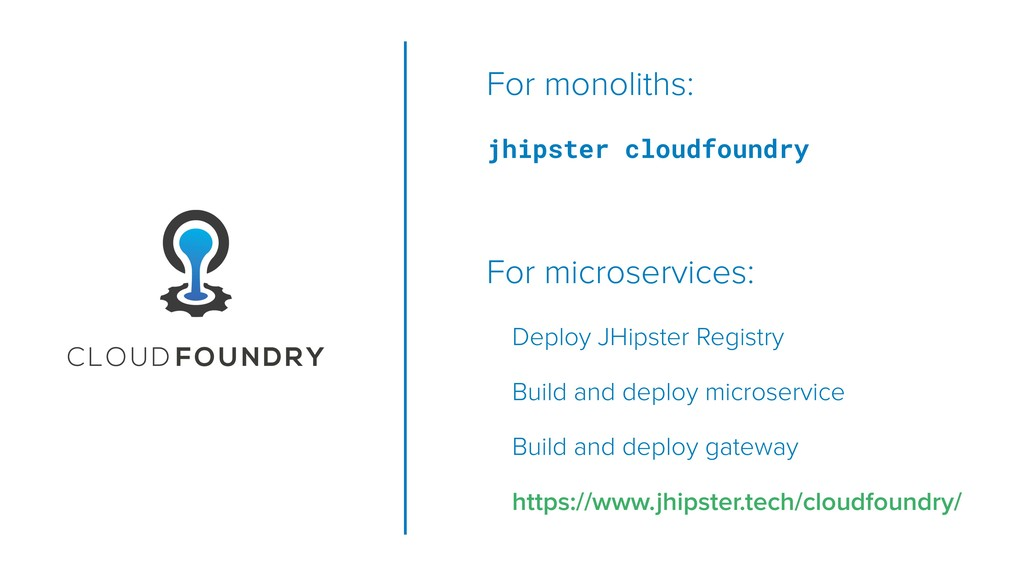 For monoliths: jhipster cloudfoundry For micros...