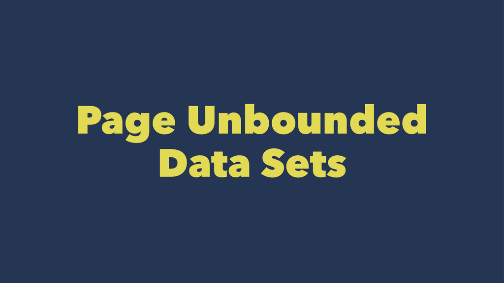 Page Unbounded Data Sets