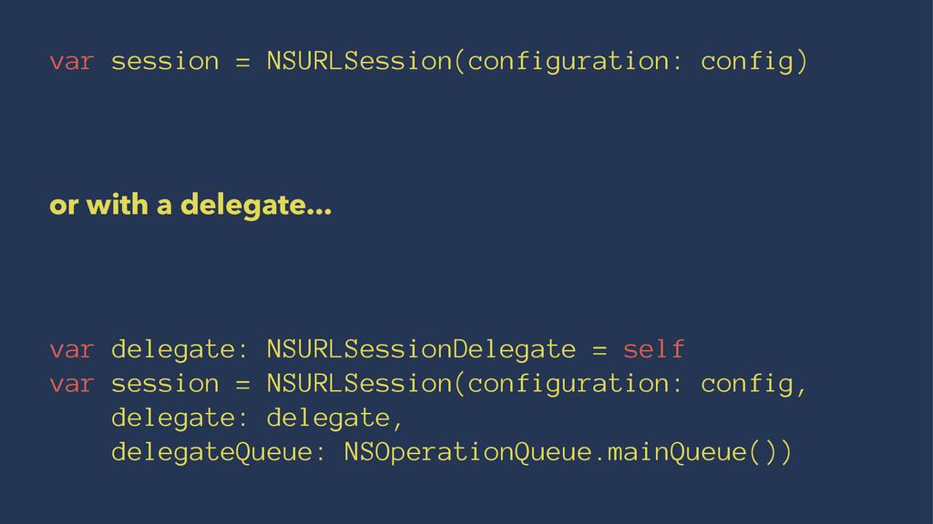 var session = NSURLSession(configuration: confi...