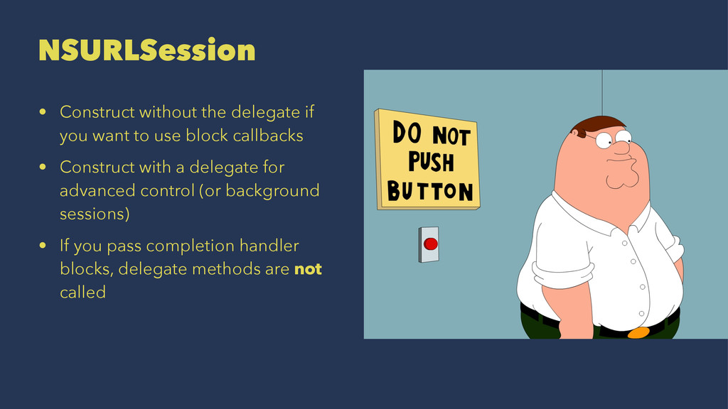 NSURLSession • Construct without the delegate i...