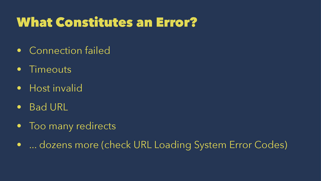 What Constitutes an Error? • Connection failed ...
