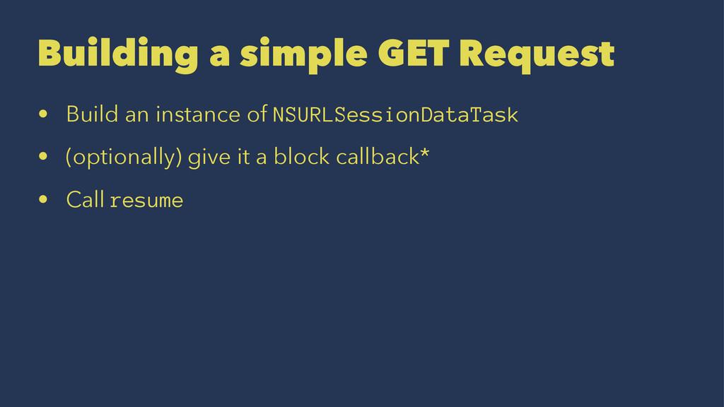 Building a simple GET Request • Build an instan...