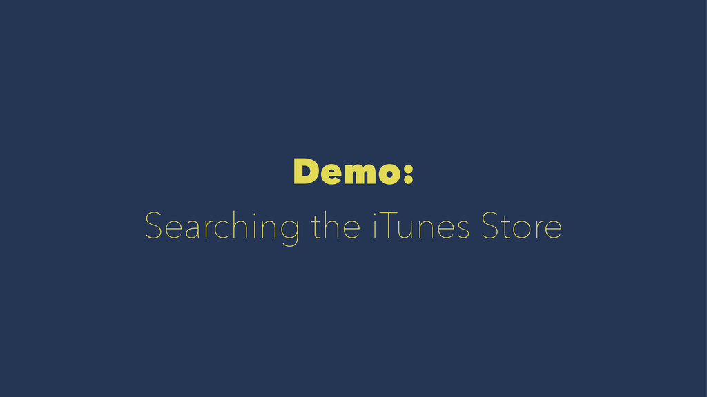 Demo: Searching the iTunes Store