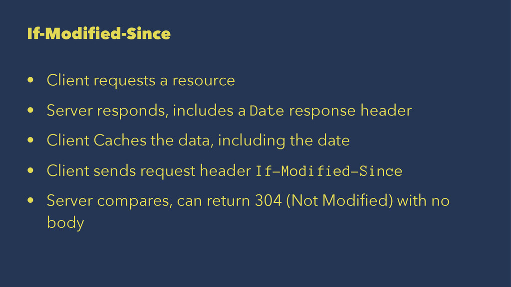 If-Modified-Since • Client requests a resource ...