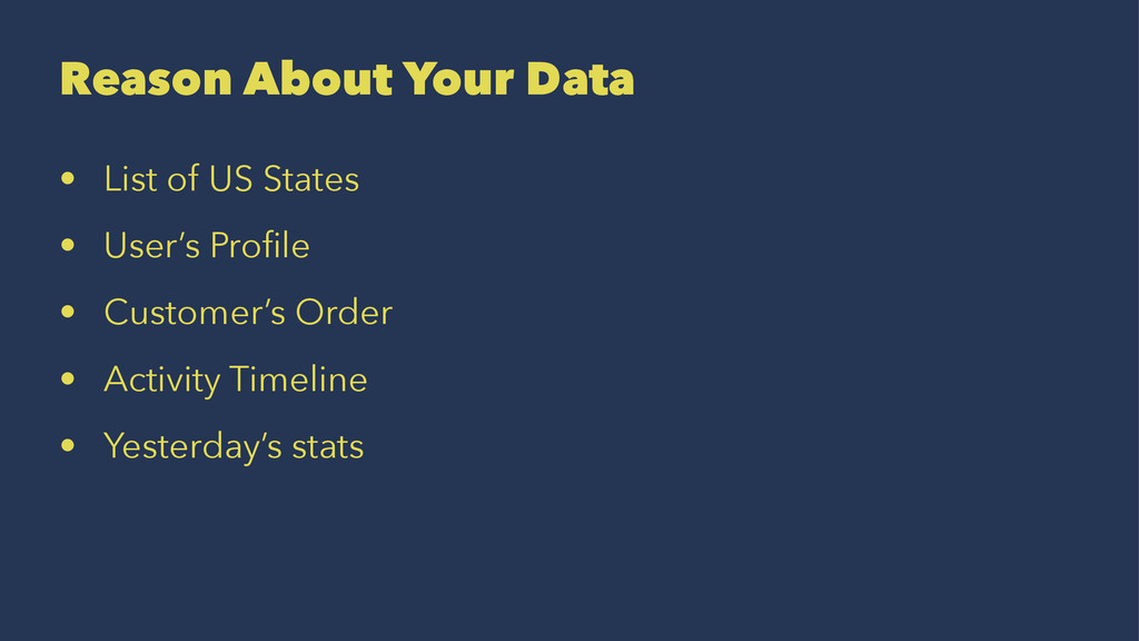 Reason About Your Data • List of US States • Us...