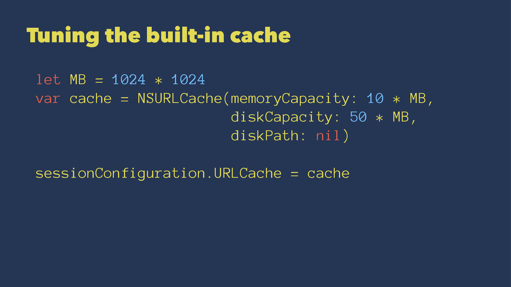 Tuning the built-in cache let MB = 1024 * 1024 ...