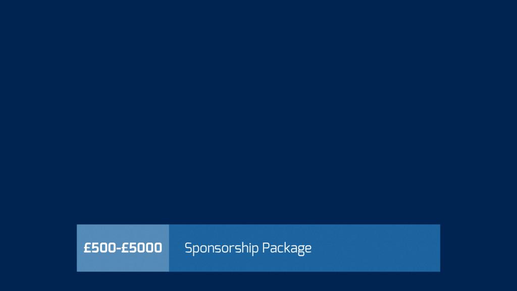 £500-£5000 Sponsorship Package