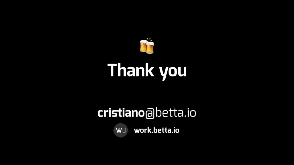 Thank you cristiano@betta.io work.betta.io