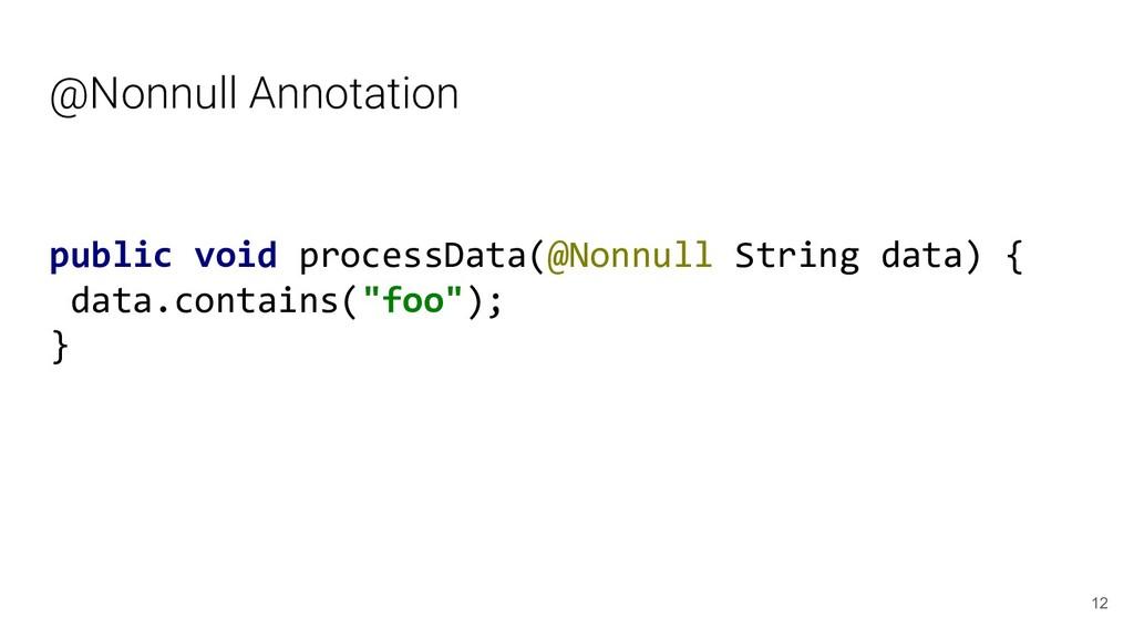 @Nonnull Annotation public void processData(@No...