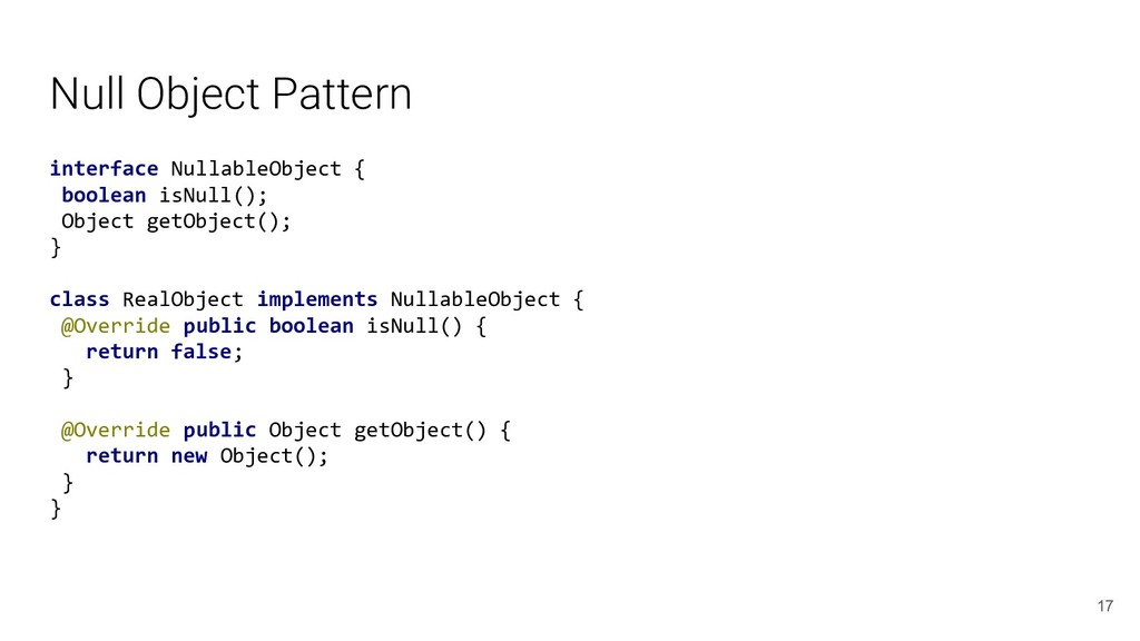 Null Object Pattern interface NullableObject { ...