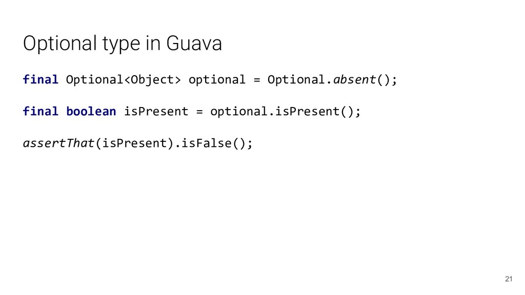 Optional type in Guava final Optional<Object> o...