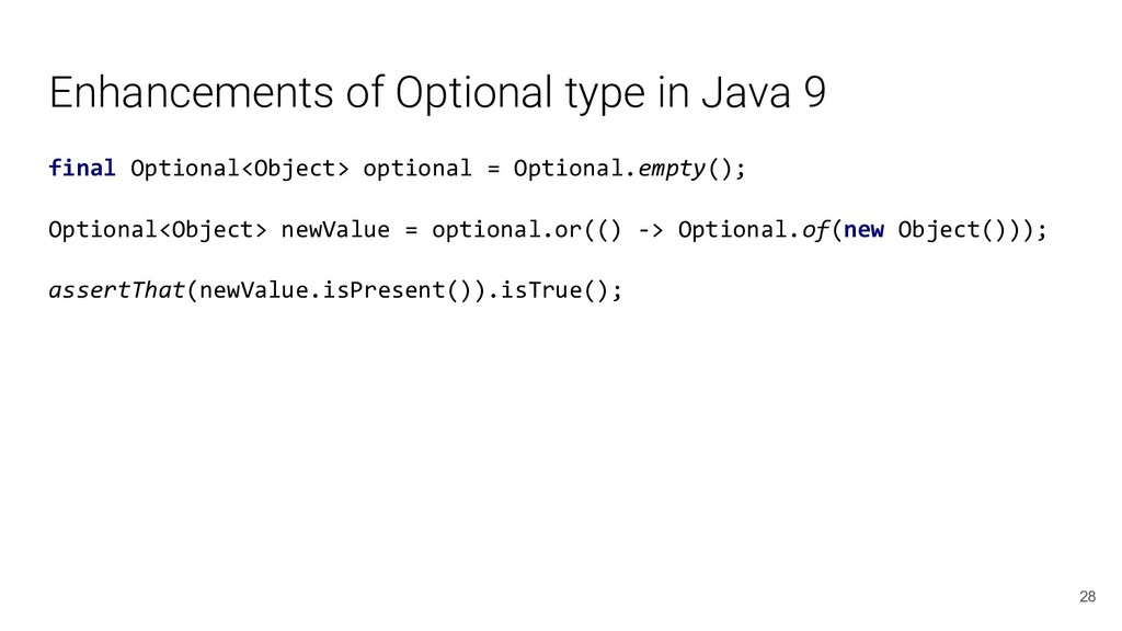 Enhancements of Optional type in Java 9 final O...