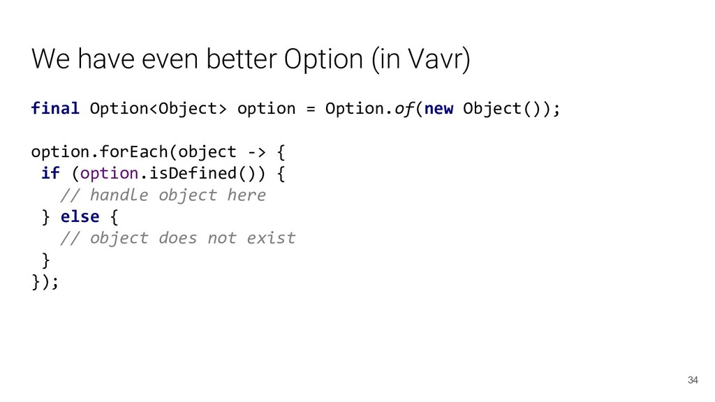 We have even better Option (in Vavr) final Opti...