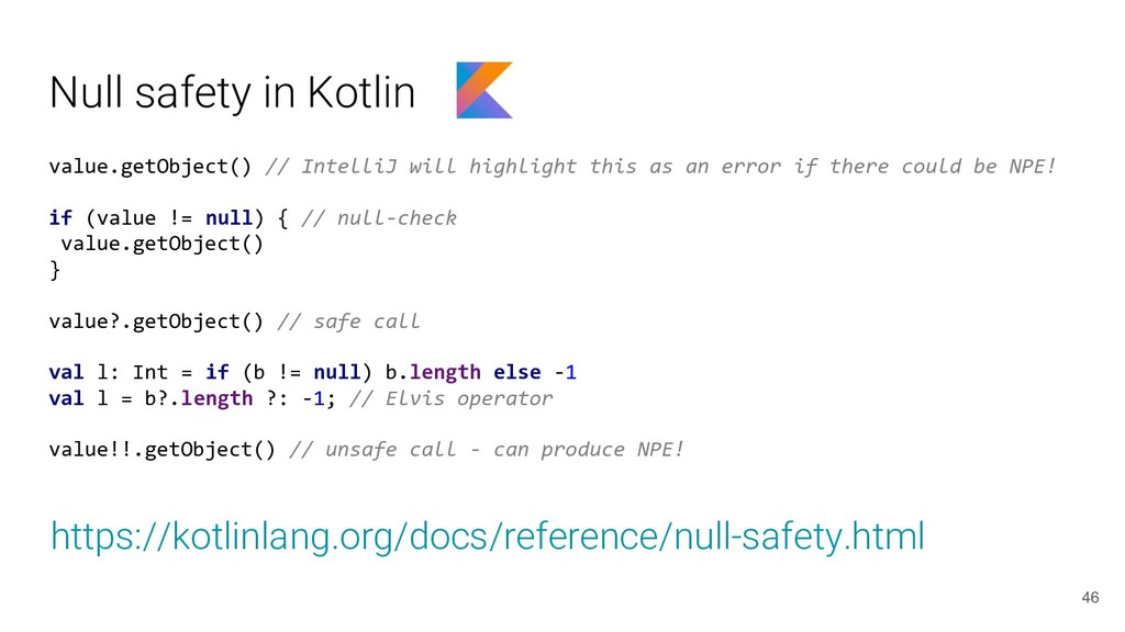 Null safety in Kotlin value.getObject() // Inte...