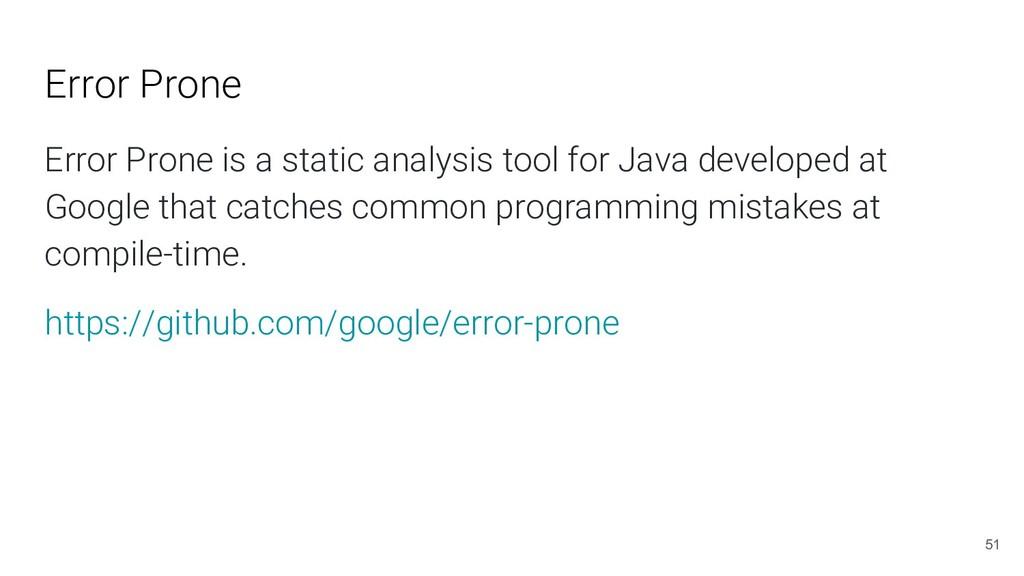 Error Prone Error Prone is a static analysis to...