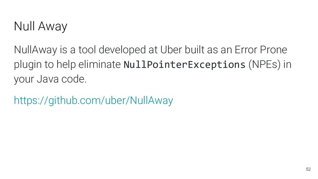 Null Away NullAway is a tool developed at Uber ...
