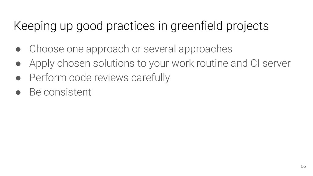 Keeping up good practices in greenfield project...