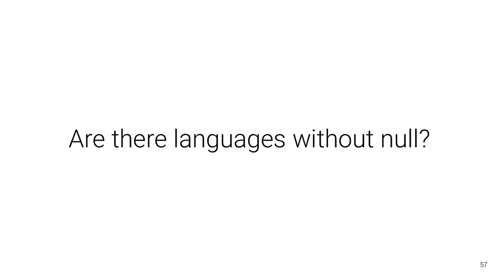 Are there languages without null? 57