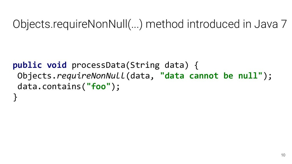 Objects.requireNonNull(...) method introduced i...