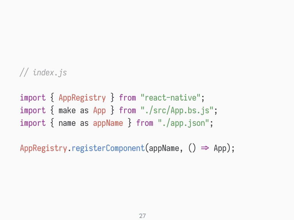 "! 27 // index.js import { AppRegistry } from ""r..."