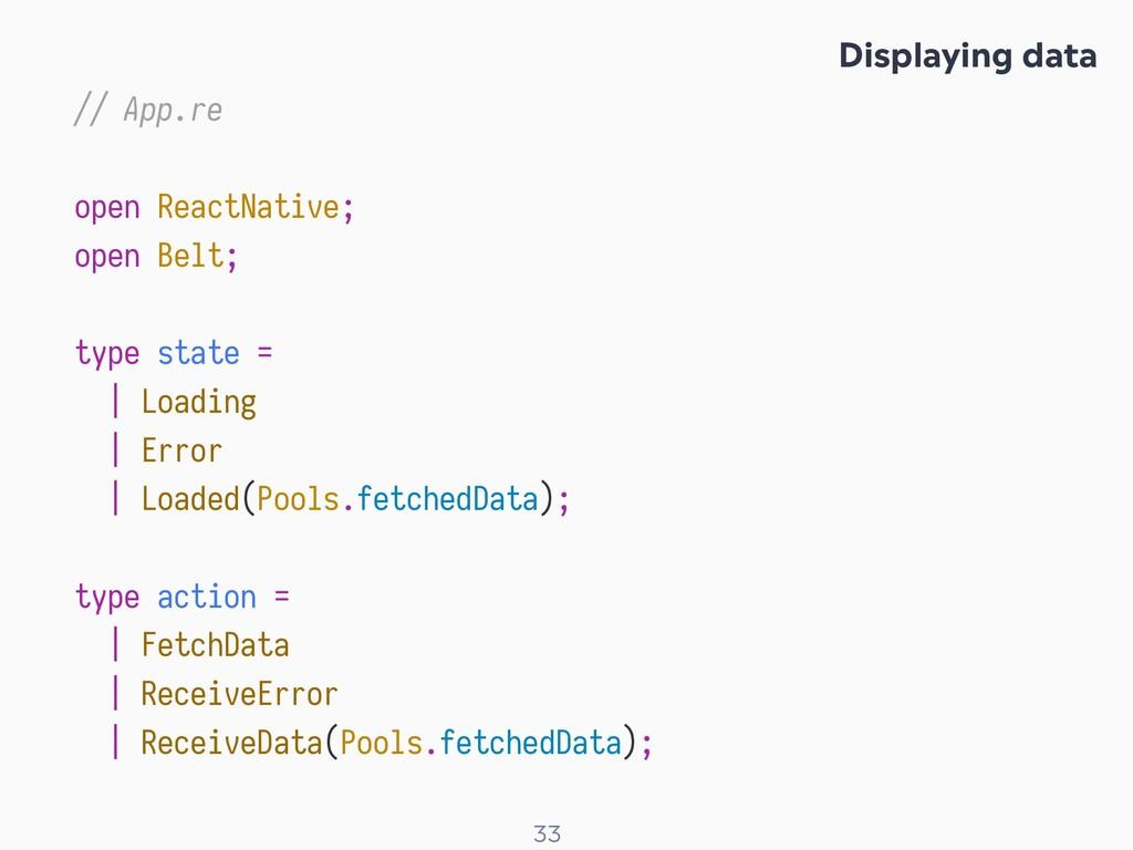 ! 33 // App.re open ReactNative; open Belt; typ...