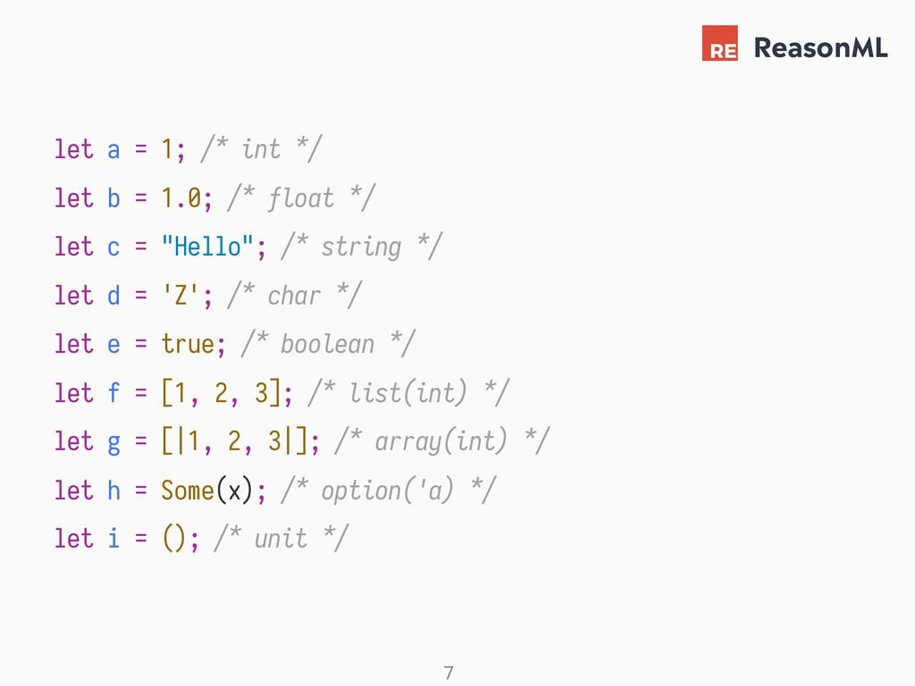 ! 7 let a = 1; /* int */ let b = 1.0; /* float ...