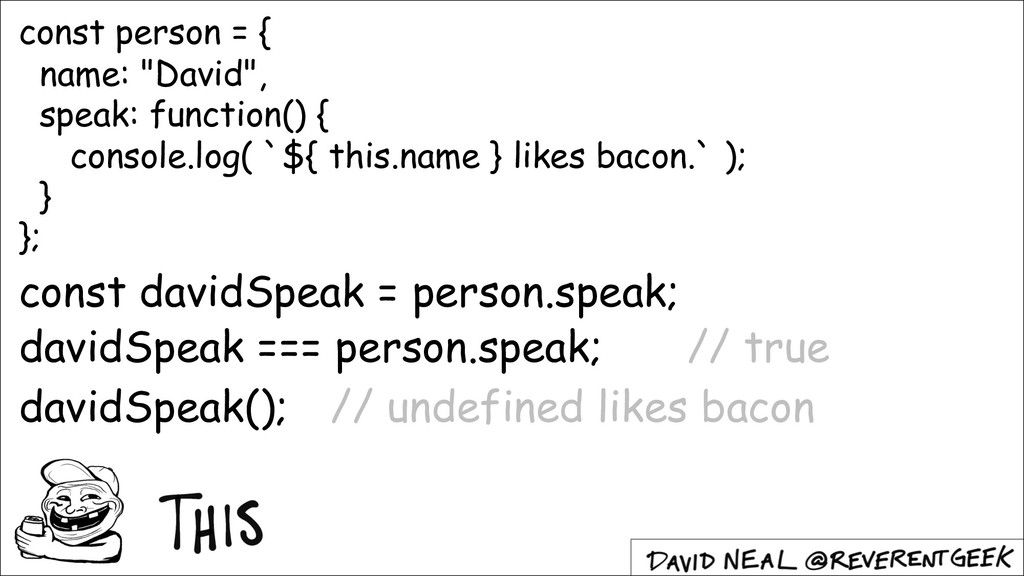 "const person = { name: ""David"", speak: function..."