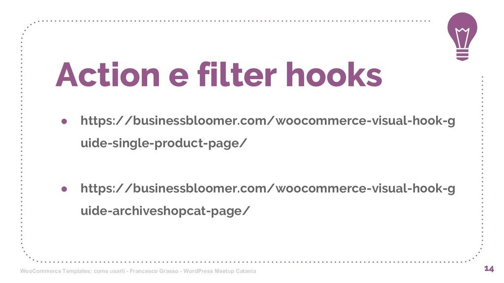 Action e filter hooks ● https://businessbloomer...