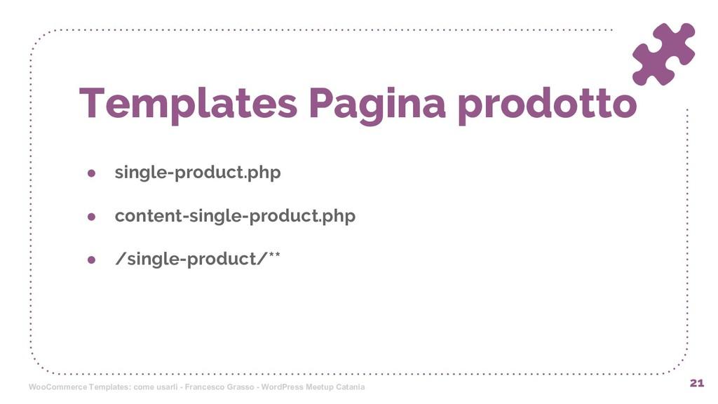 Templates Pagina prodotto ● single-product.php ...