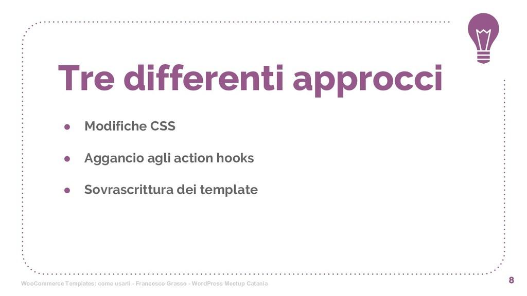 Tre differenti approcci ● Modifiche CSS ● Aggan...
